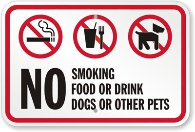 No Smoking, Food or Drink, Dogs or Other Pets Sign, 18'' x 12'' by Alma by WenNuNa