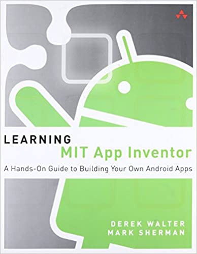Learning MIT App Inventor: A Hands-On Guide to Building Your