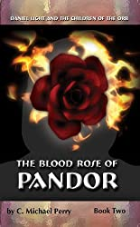 The Blood Rose of Panador: Book Two (Daniel Light and the Children of the Orb 2)