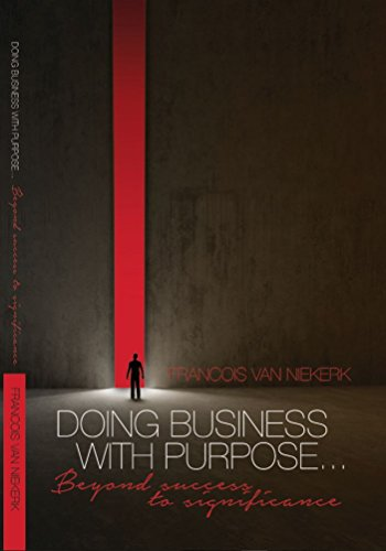Doing Business with Purpose: Beyond Success to Significance