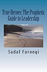 True Heroes: The Prophetic Guide to Leadership