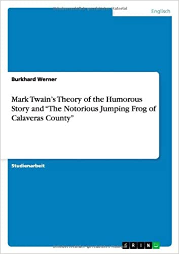Mark Twain's Theory of the Humorous Story and the Notorious ...