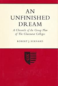 Hardcover An Unfinished Dream: A Chronicle of the Group Plan of the Claremont Colleges Book