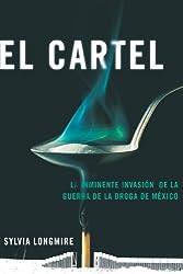 El Cartel: La inminente invasión de la guerra de la droga de México (Actualidad) (Spanish Edition)