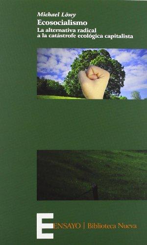 Descargar Libro Ecosocialismo. La Alternativa Radical A La Catástrofe Ecológica Capitalista Michael Löwy