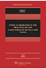 Ethical Problems in the Practice of Law: Concise Third Edition for Two-Credit Courses Kindle Edition