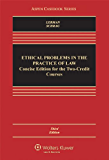 Ethical Problems in the Practice of Law: Concise Third Edition for Two-Credit Courses