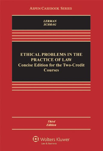 Ethical Problems in the Practice of Law: Concise Edition for Two Credit Course, 3rd Edition PDF