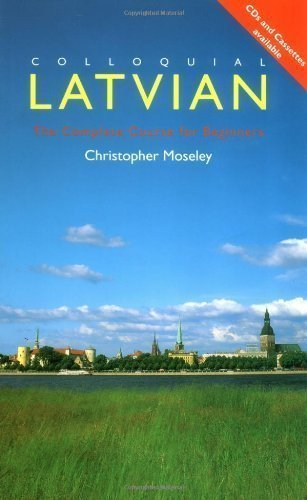 Download Colloquial Latvian: The Complete Course for Beginners: A Complete Language Course (Colloquial Series) 1st (first) Edition by Christopher Moseley published by Routledge (1996) ebook