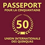 Passeport Pour La Cinquantaine: 50eme d'anniversaire Cadeau - Livre d'or pour l'anniversaire de 50 ans - Fête d'anniversaire Livre d'or Anniversaire 50 ans - 120 pages pour les félicitations écrites