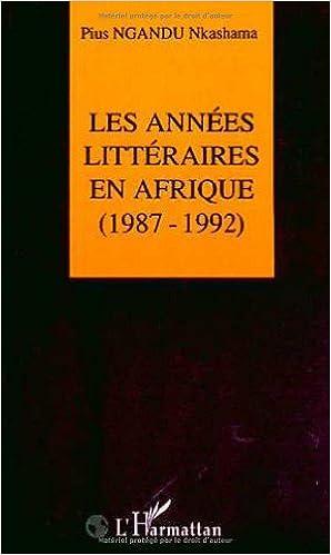 Télécharger en ligne Les années littéraires en Afrique, 1987-1992 epub, pdf