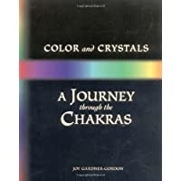 Colour and Crystals: Journey Through the Chakras (Crystals and New Age)