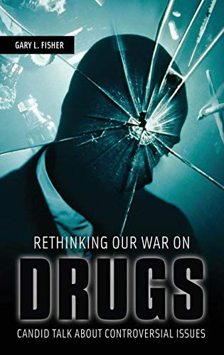 Rethinking Our War on Drugs: Candid Talk about...