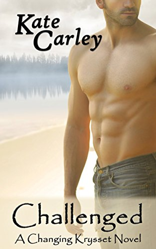 Challenged (A Changing Krysset Novel Book 1) by [Carley, Kate]