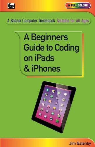 A Beginner's Guide to Coding on iPads and iPhones by imusti