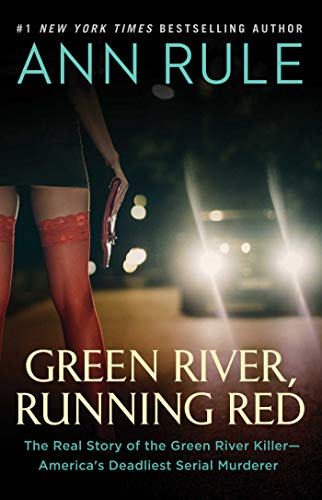 (Green River, Running Red: The Real Story of the Green River Killer--America's Deadliest Serial Murderer)
