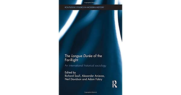 The Longue Durée of the Far-Right: An International Historical Sociology