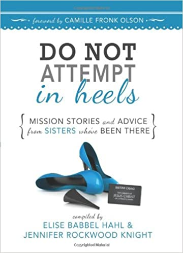 do not attempt in heels mission stories and advice from sisters who