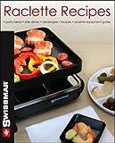 Swissmar Raclette Recipes Cookbook