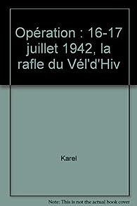 Operation vent printanier, 16 - 17 juillet 1942 : La rafle du vel d'hiv par Blanche Finger
