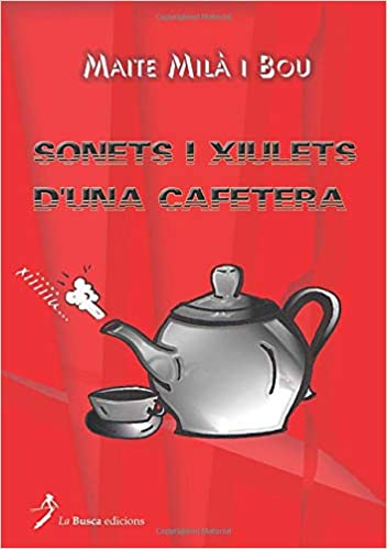 Sonets i xiulets d`una cafetera (Catalan Edition): Maite ...