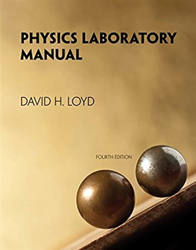 amazon com physics laboratory manual 9781133950639 david loyd books rh amazon com Physics 1 Lab Manual Physics 6B Lab Manual