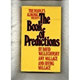 The People's Almanac Presents the Book of Predictions, David Wallechinsky and Amy Wallace, 068800024X