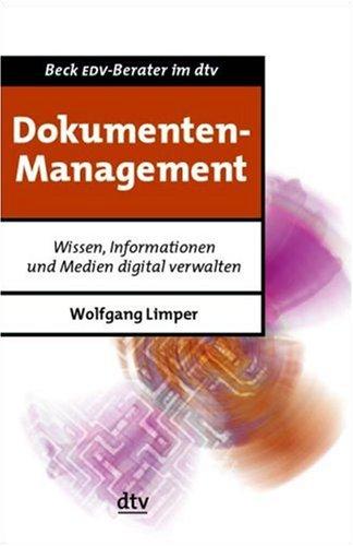 Dokumentenmanagement: Wissen, Informationen und Medien digital verwalten