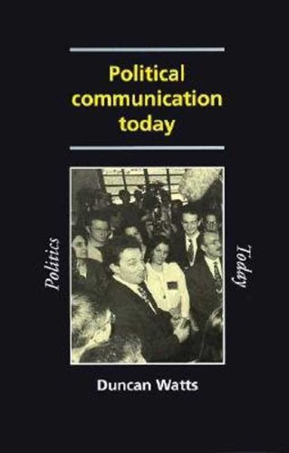 Political Communication Today (Politics Today)