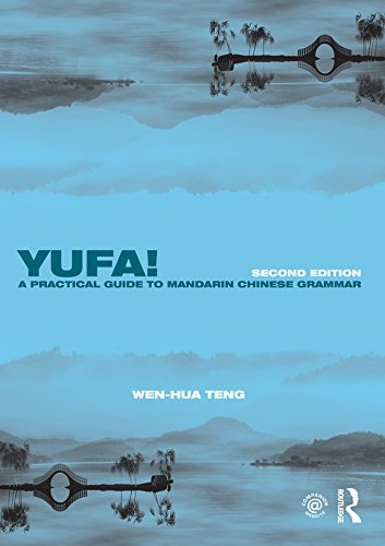 Yufa! A Practical Guide to Mandarin Chinese Grammar (Routledge Concise Grammars) (Chinese Edition) (Gbn)