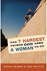 The 7 Hardest Things God Asks a Woman to Do Kindle Edition