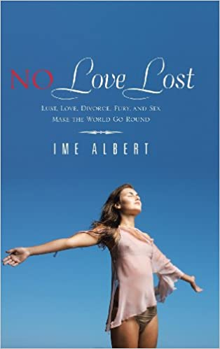 Book No Love Lost: Lust, Love, Divorce, Fury, and Sex Make the World Go Round