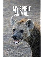 My Spirit Animal: Happy Hyena Journal