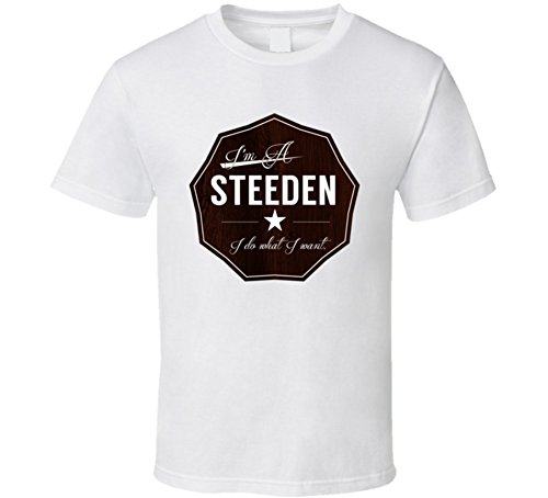 im-a-steeden-i-do-what-i-want-family-name-funny-t-shirt-s-white