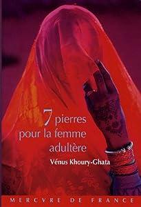 vignette de 'Sept pierres pour la femme adultère (Vénus Khoury-Ghata)'