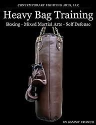 Heavy Bag Training: Boxing, Mixed Martial Arts, Self Defense (English Edition)