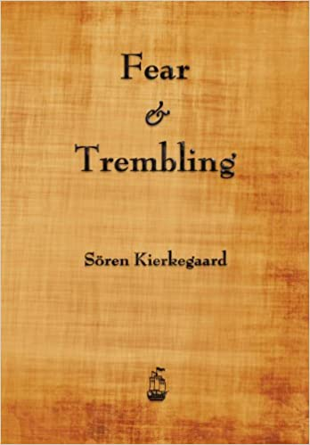 fear and trembling thesis My thesis, however, is that kierkegaard named his book fear and trembling because the life it describes and praises involves the willingness of the individual to work out his own salvation—to sew his.