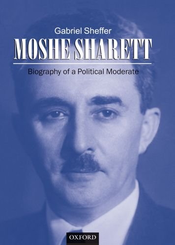 Moshe Sharett: Biography of a Political Moderate by Brand: Oxford University Press, USA
