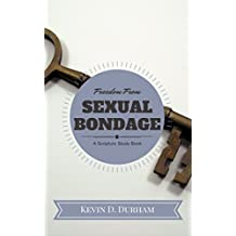 Freedom From Sexual Bondage: A Scripture Study Book