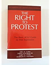 The Right to Protest: The Basic ACLU Guide to Free Expression