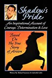 Shadow's Pride: An Inspirational Account of Courage, Determination, & Love