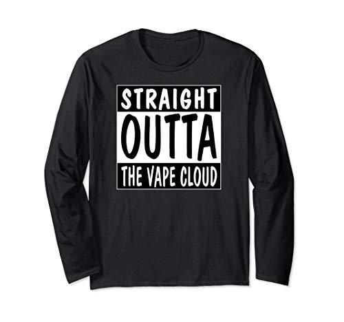 Straight Outta The Vape Cloud Long Sleeve T-Shirt Vaping