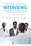How to Ace Your Medical School Interviews : 224 Sample Questions and Answers with Insight on the Interviews and Premed Process