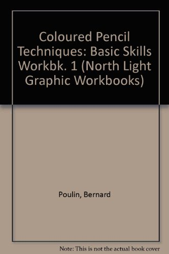 Colored Pencil Techniques: Basic Skills, Workbook 1 (North Light Graphic Workbooks)