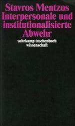 Interpersonale und institutionalisierte Abwehr (suhrkamp taschenbuch wissenschaft)