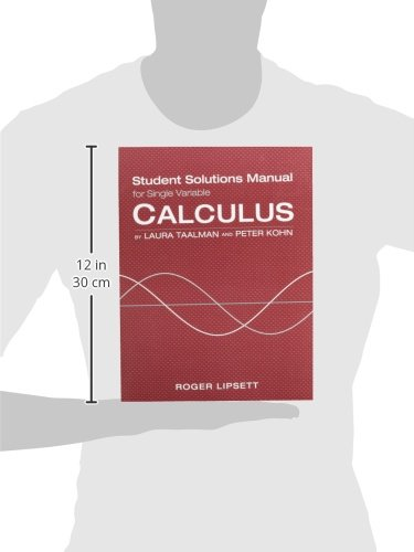 single variable student solutions manual for calculus laura taalman rh amazon ca Multivariable Calculus Solutions Single Variable Calculus Solutions