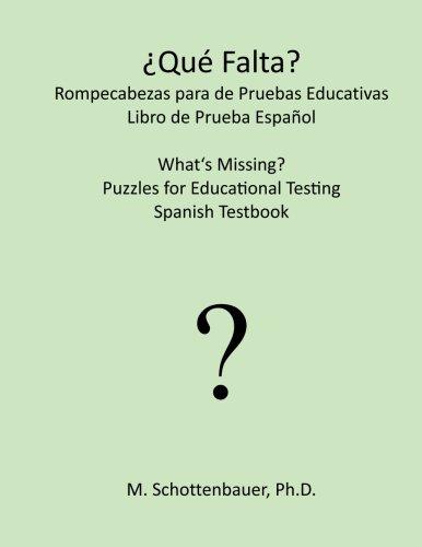 ¿Que falta? Rompecabezas para de Pruebas Educativas: Libro de Prueba Español (Spanish Edition) [M. Schottenbauer] (Tapa Blanda)