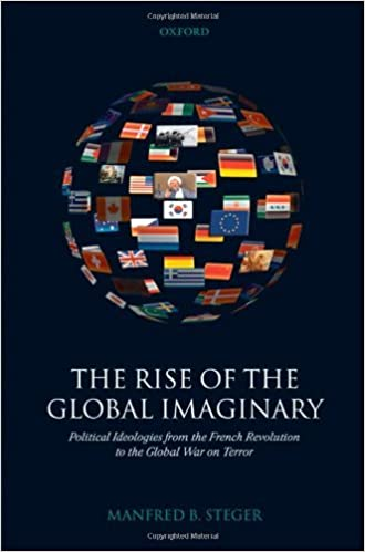 Downloads für Lehrbücher The Rise of the Global Imaginary: Political Ideologies from the French Revolution to the Global War on Terror by Manfred B. Steger in German