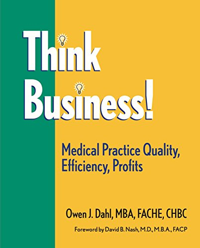 Think Business! Medical Practice Quality, Efficiency, Profits Pdf