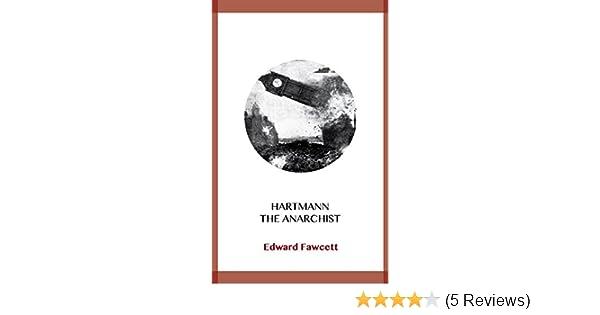 Amazon Com Hartmann The Anarchist Ebook Edward Fawcett Kindle Store